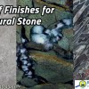 Choose the most appropriate stone finish for your home.