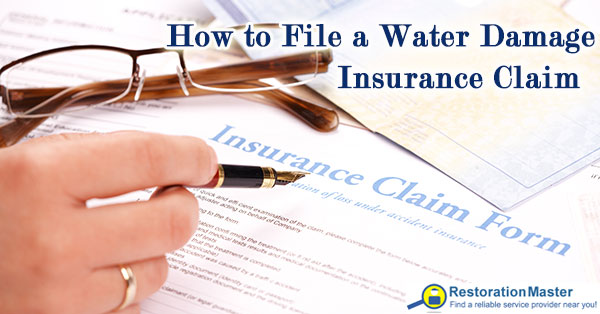 How to file a water damage insurance claim.