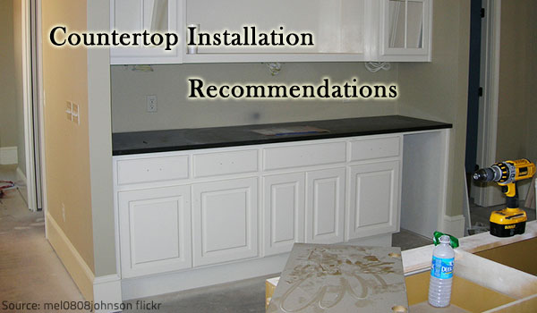 Countertop installation tips.