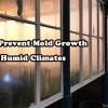 Mold prevention in humid climates.
