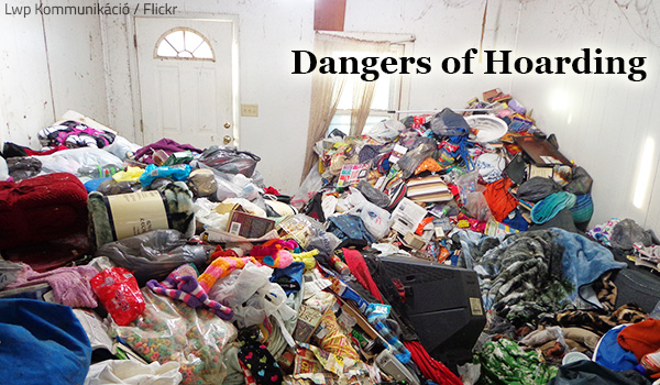 The dangers of hoarding should not be underestimated.